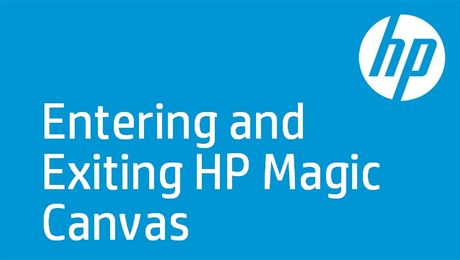 Entering and Exiting HP Magic Canvas