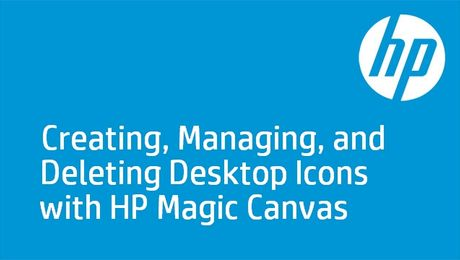 Creating, Managing, and Deleting Desktop Icons with HP Magic Canvas