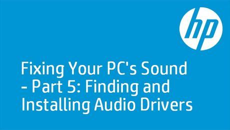 HP PCs: No Sound Day 5 - Drivers