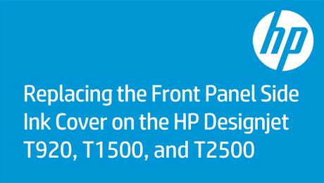 Replacing the Front Panel Side Ink Cover on the HP Designjet T920, T1500, and T2500