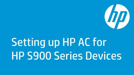 Setting up HP AC for HP S900 Series Devices