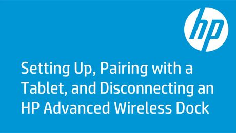 Setting Up, Pairing with a Tablet, and Disconnecting an HP Advanced Wireless Dock (Windows 8)