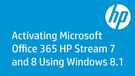 Activating Microsoft Office 365 HP Stream 7 and 8 Using Windows 8.1