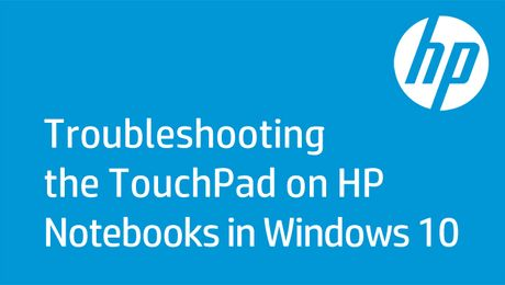Troubleshooting the TouchPad on HP Notebooks in Windows 10