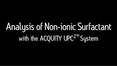 ACQUITY UPC2: Analysis of Non-ionic Surfactant