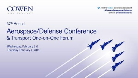 Cowen and Company 37th Annual Aerospace/Defense Conference & Transport One-On-One Forum