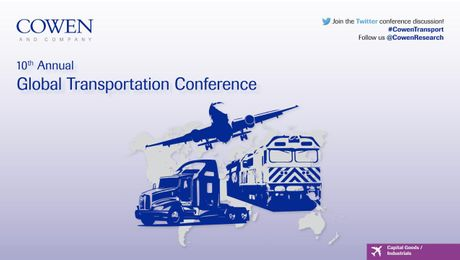 COWEN AND COMPANY 10TH ANNUAL GLOBAL TRANSPORTATION CONFERENCE