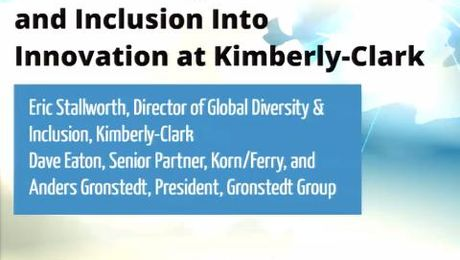 Transforming Global Diversity and Inclusion Into Innovation at Kimberly-Clark