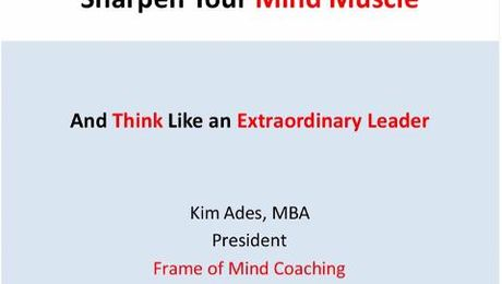 Sharpen Your Mind Muscle and Think Like an Extraordinary Leader