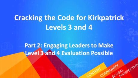 Cracking the Code for Kirkpatrick Levels 3 and 4 (Part 2): Engaging Leaders to Make Level 3 and 4 Evaluation Possible