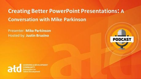 Creating Better PowerPoint Presentations: A Conversation with Mike Parkinson