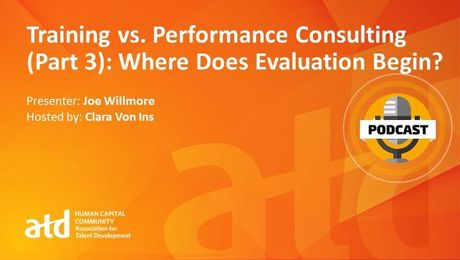 Training vs. Performance Consulting (Part 3): Where Does Evaluation Begin?