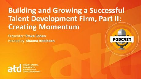 Building and Growing a Successful Talent Development Firm, Part II: Creating Momentum