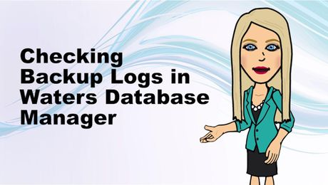 Checking UNIFI backup logs in Waters Database Manager