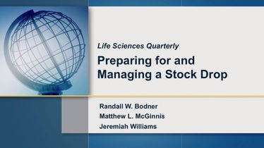 Life Sciences Quarterly: Preparing for and managing a stock drop