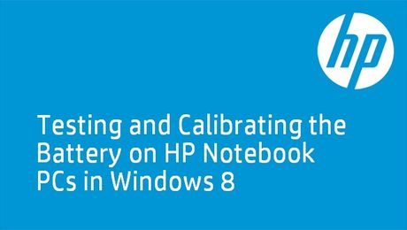 Testing and Calibrating the Battery on HP Notebook PCs in Windows 8