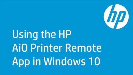 Using the HP AiO Printer Remote App in Windows 10