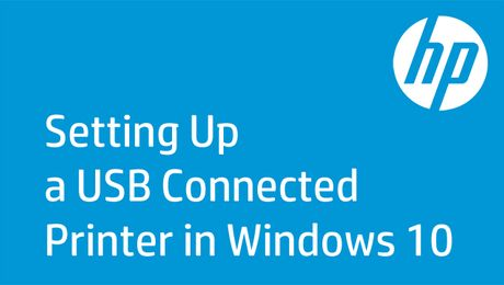 Setting Up a USB Connected Printer in Windows 10