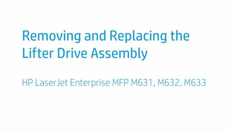 Removing and Replacing the Lifter Drive Assembly HP LaserJet Enterprise MFP M631, M632, M633