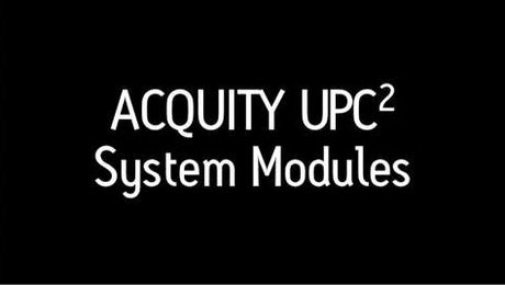 ACQUITY UPC2: System Modules