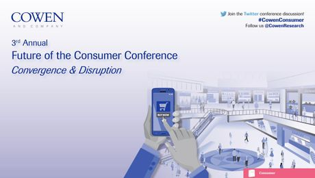 Cowen and Company 3rd Annual Future of the Consumer Conference
