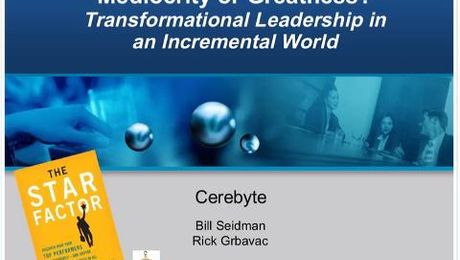 Mediocrity or Greatness? Transformational Leadership in an Incremental World