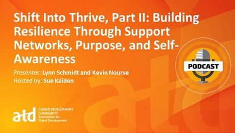 Shift into Thrive, Part II: Building Resilience Through Support Networks, Purpose, and Self-Awareness