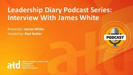 Leadership Diary Podcast Series: Interview With James White