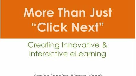 """More Than Just """"Click Next"""": Creating Innovative and Interactive E-Learning"""