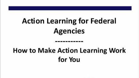 Action Learning for Federal Agencies