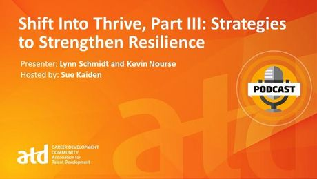 Shift Into Thrive, Part III: Strategies to Strengthen Resilience