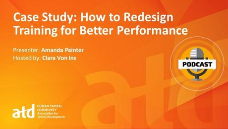 Case Study: How to Redesign Training for Better Performance