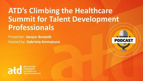 ATD's Climbing the Healthcare Summit for Talent Development Professionals