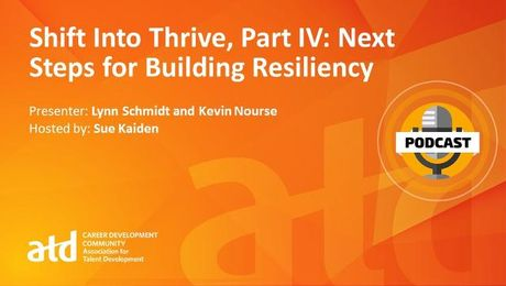Shift Into Thrive, Part IV: Next Steps for Building Resiliency