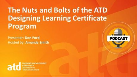 The Nuts and Bolts of ATD's Designing Learning Certificate Program