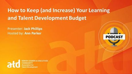 How to Keep (and Increase) Your Learning and Talent Development Budget