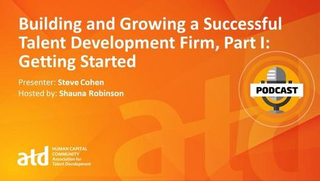 Building and Growing a Successful Talent Development Firm, Part I: Getting Started
