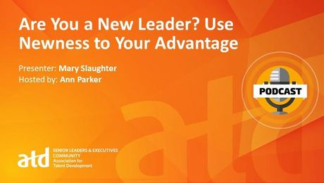 Are You a New Leader? Use Newness to Your Advantage