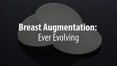 The Evolution of Breast Augmentation