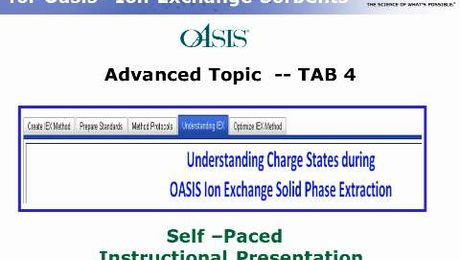 Oasis:  Mixed Mode Ion-Exchange Method Development  Tool Training: Advanced