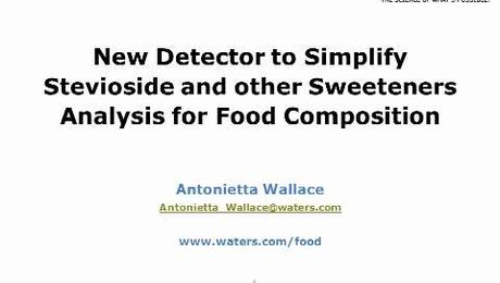 WebCast: New Detector to Simplify Stevioside and other Sweeteners Analysis.