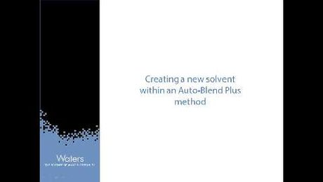 Creating a new solvent within an Auto•Blend Plus method