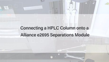 How to Connect a Waters HPLC Column onto an Alliance e2695 Separations Module