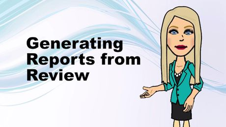 Generating Reports from Review in UNIFI
