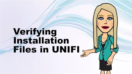 Verifying Installation Files in UNIFI