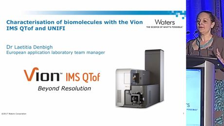 Characterisation of biomolecules with the Vion IMS QTof and UNIFI