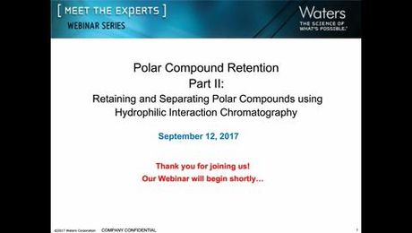 Polar Compound Retention Part II :  Retaining and Separating Polar Compounds using HILIC