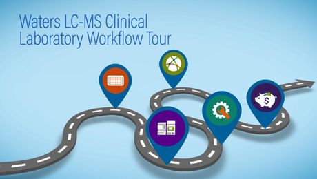 Waters - LC-MS Clinical Laboratory Workflow Tour