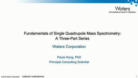 Fundamentals of Mass Detection: Part I - What Is Single Quadrupole Mass Spectrometry and How Is It Used?