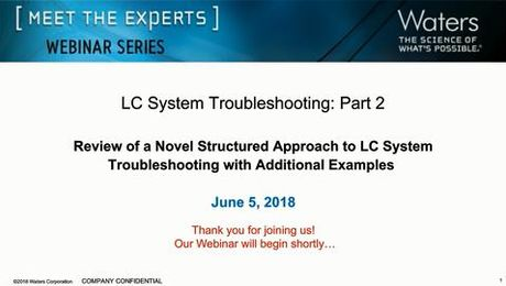 LC System Troubleshooting - Part 2